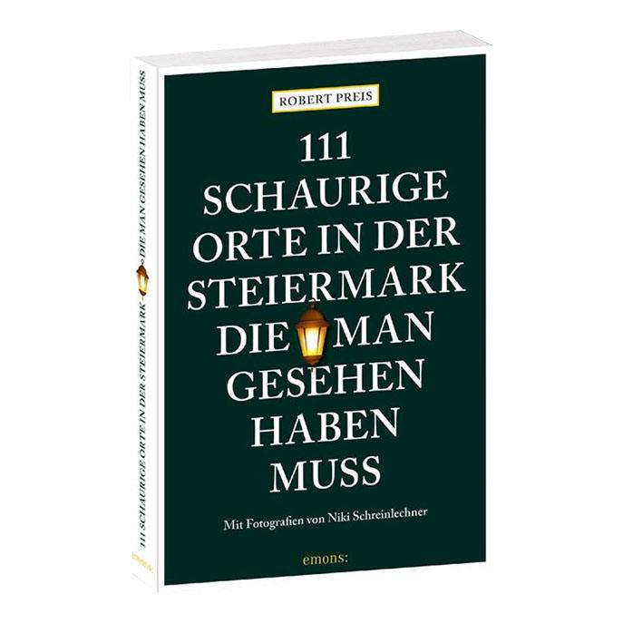 111 schaurige Orte in der Steiermark